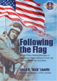"Following the Flag : An Air Force Office... by Lt. Gen. Lloyd R. ""Dick"" Leavitt, USAF, Retired"