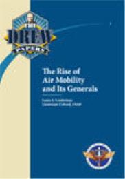 The Rise of Air Mobility and Its General... by Lt Col Laura L. Lenderman, USAF