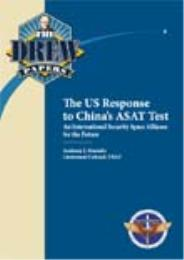 The US Response to China's ASAT Test : A... by Lt Col Anthony J. Mastalir, USAF