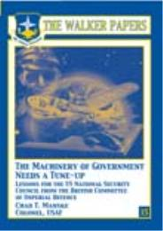The Machinery of Government Needs A Tune... by Col Chad T. Manske, USAF