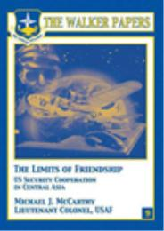The Limits of Friendship : US Security C... by Lt. Col. Michael J. McCarthy, USAF