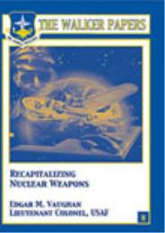 Recapitalizing Nuclear Weapons by Edgar M. Vaughan