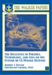 The Influence of Politics, Technology, a... by Lt. Col. Jeffrey T. Butler, USAF
