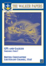 The GPS and Galileo : Friendly Foes? by Lt. Col. Roftiel Constantine, USAF
