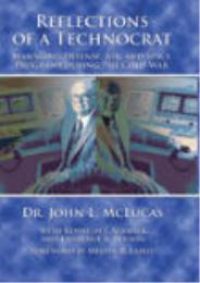 Reflections of a Technocrat : Managing D... by Dr. John L. McLucas; Kenneth J. Alnwick; Lawrence ...