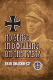 No Sense in Dwelling on the Past? by Ryan Shaughnessy 2nd Lt.