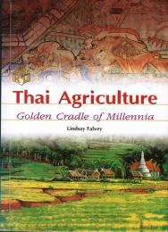 Thai Agriculture: Golden Cradle of Mille... by Lindsay Falvey
