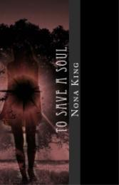 To Save A Soul Volume 1 by Nona King