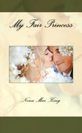 My Fair Princess Volume 1 by Nona Mae King