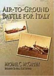 Air-to-Ground Battle for Italy by Michael C. McCarthy