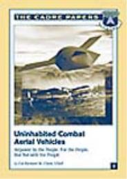 Uninhabited Combat Aerial Vehicles : Air... by Richard M. Clark