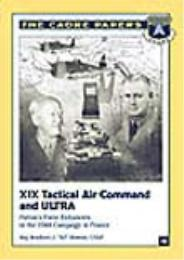 XIX Tactical Air Command and ULTRA : Pat... by Bradford J. Shwedo