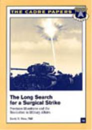 The Long Search for a Surgical Strike : ... by Dr. David R. Mets