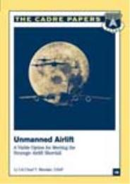 Unmanned Airlift : A Viable Option for M... by Col Chad T. Manske, USAF
