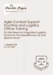 Agile Combat Support Doctrine and Logist... by J. Reggie Hall