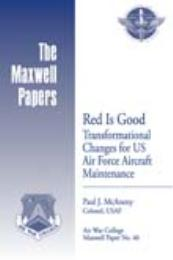 Red Is Good : Transformational Changes f... by Colonel Paul J. Mcaneny, USAF