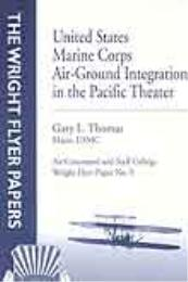 Wright Flyer Paper : United States Marin... Volume 9 by Major Gary L. Thomas, USMC