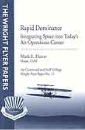 Wright Flyer Paper : Rapid Dominance Int... Volume 11 by Maj Mark E. Harter, USAF