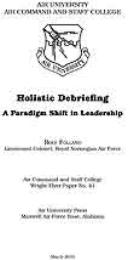 Wright Flyer Paper : Holistic Debriefing... Volume 41 by Lieutenant Colonel Rolf Folland, Royal Norwegian A...