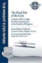 Wright Flyer Paper : The Head Side of th... Volume 42 by Lieutenant Colonel Araus Robert F. Musico, Philipp...