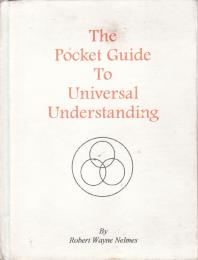 The Pocket Guide to Universal Understand... Volume 1st Edition by Robert W. Nelmes