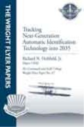 Wright Flyer Paper : Tracking Next–Gener... Volume 46 by Major Richard N Holifield, Jr., USAF