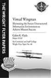 Wright Flyer Paper : Virtual Wingman; Ha... Volume 48 by Major Galen K. Ojala, USAF