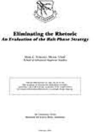 Eliminating the Rhetoric : An Evaluation... by Major Mark C. Nowland, USAF
