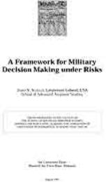 A Framework for Military Decision Making... by Lieutenant Colonel James V. Schultz, USA