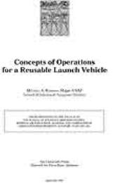 Concepts of Operations for a Reusable La... by Major Michael A. Rampino, USAF