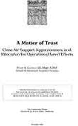 A Matter of Trust : Close Air Support Ap... by Major Peter A. Costello III, USAF