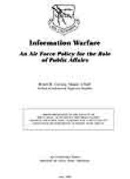 Information Warfare : An Air Force Polic... by Major Robin K. Crumm, USAF