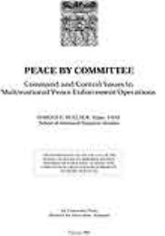 Peace by Committee : Command and Control... by Major Harold E. Bullock, USAF