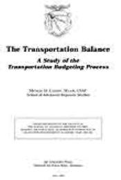 The Transportation Balance : A Study of ... by Major Michael D. Cassidy, USAF