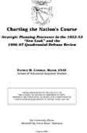 Charting the Nation's Course : Strategic... by Major Patrick M. Condray, USAF