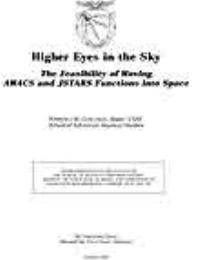 Higher Eyes in the Sky : The Feasibility... by Major Kimberly M. Corcoran, USAF