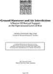 Ground Maneuver and Air Interdiction : A... by Major Jack B. Egginton, USAF
