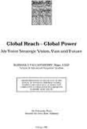 Global Reach—Global Power : Air Force St... by Major Barbara J. Faulkenberry, USAF