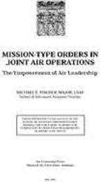 Mission-type Orders in Joint Air Operati... by Major Michael E. Fischer, USAF