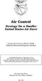 Air Control : Strategy for a Smaller Uni... by Major George R. Gagnon, USAF