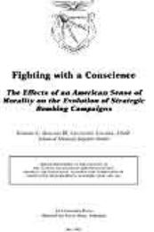 Fighting with a Conscience : The Effects... by Lieutenant Colonel Edward C. Holland III, USAF