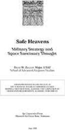 Safe Heavens : Military Strategy and Spa... by Major David W. Ziegler, USAF