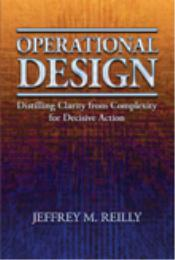 Operational Design : Distilling Clarity ... by Jeffrey M. Reilly, Ph. D.