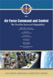 Air Force Research Institute Papers 2012... by Hukill, Johnson, Carter, Lizzol, Redman, Yannakoge...