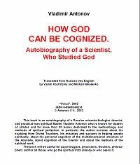 How God Can Be Cognized : Autobiography ... by Vladimir Antonov; Mikhail Nikolenko, translator; V...