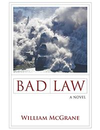 Bad Law, A Novel by McGrane, William