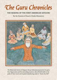The Guru Chronicles : The Making of the ... by Swami's of Kauai's Hindu Monastery,