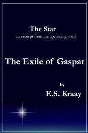 The Star : and Excerpt from The Exile of... by Kraay, E., S.
