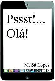 Pssst!... Olá! by Lopes, M., Sá