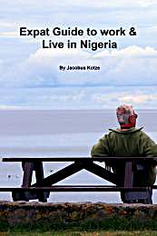 Expat Guide to Live & Work in Nigeria by Kotze, Jacobus, K.